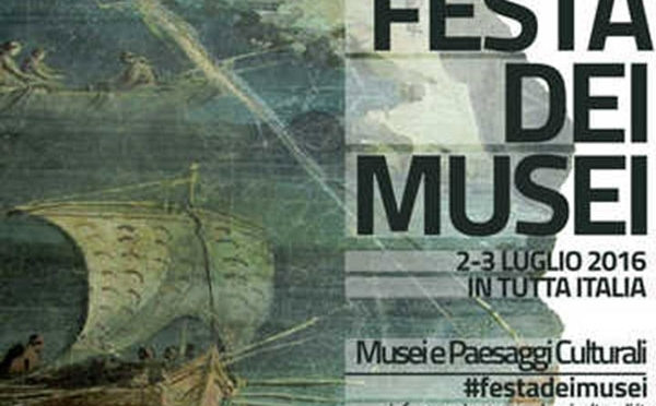 """2-3 luglio 2016 """"Festa dei Musei"""""""