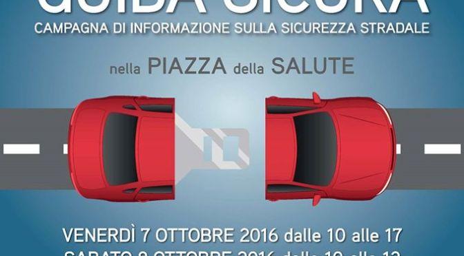 """7-8 ottobre 2016 """"Guida sicura in Piazza della Salute"""" presso i giardini di Piazza Vittorio"""
