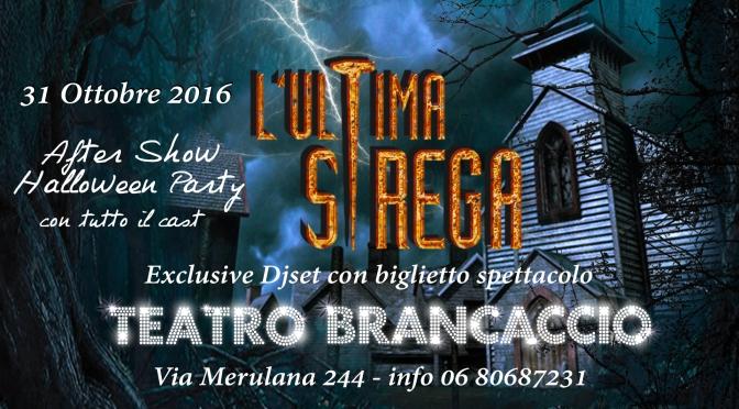 """31 ottobre 2016 fesfeggia Halloween con """"L'Ultima Strega"""" al Teatro Brancaccio"""