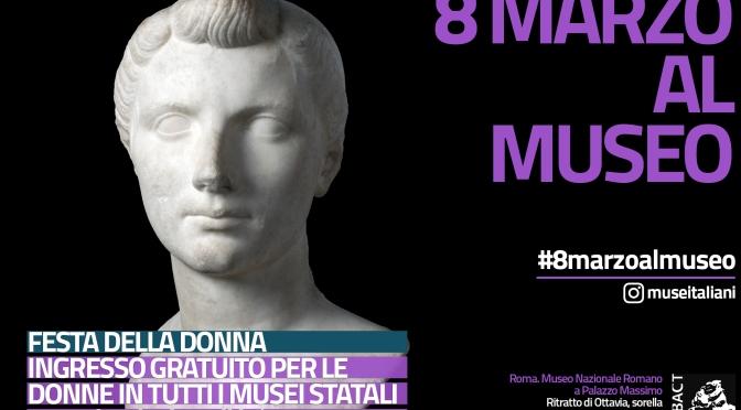 8 marzo 2017: ingresso gratuito per le donne in tutti i musei statali
