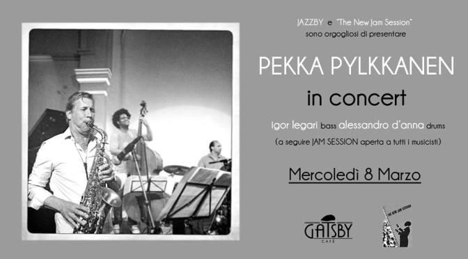 "8 marzo 2017 ""Pekka Pylkkanen in concert"" al Gatsby Cafe"