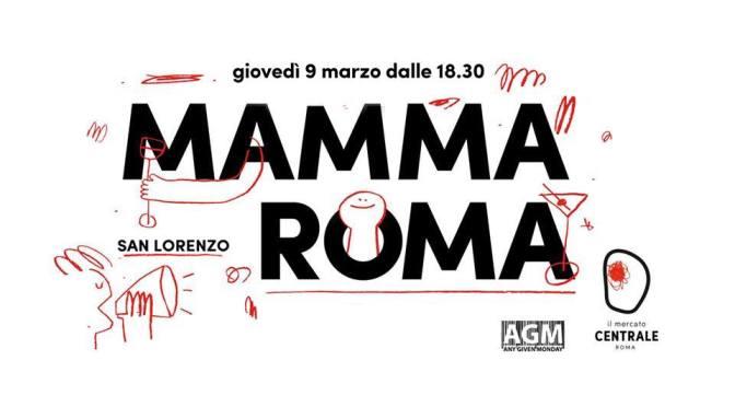 """9 marzo 2017 """"Mamma Roma: San Lorenzo"""" presso il Mercato Centrale Roma"""