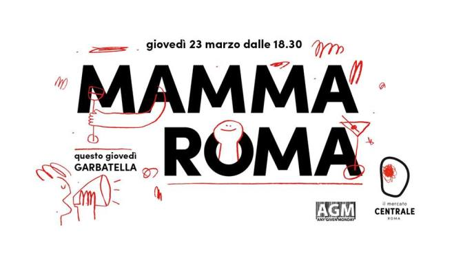 """23 marzo 2017 """"Mamma Roma – Garbatella"""" presso il Mercato Centrale"""