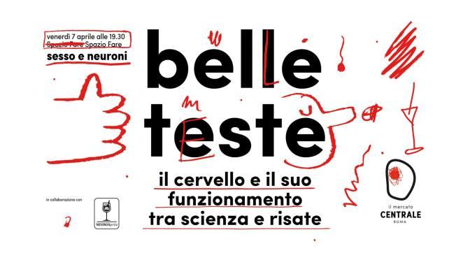 """7 aprile 2017 """"Belle Teste – tra scienza e risate"""" al Mercato Centrale Roma"""