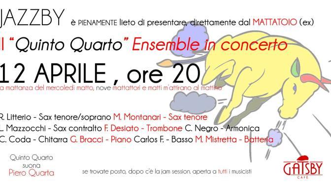"""12 aprile 2017 JAZZBY presenta il """"Quinto Quarto"""" Ensemble in Concerto al Gatsby Cafe"""