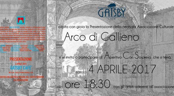 """4 aprile 2017 Festa di inaugurazione dell'Associazione Culturale """"Arco di Gallieno"""" al Gatsby Cafe"""