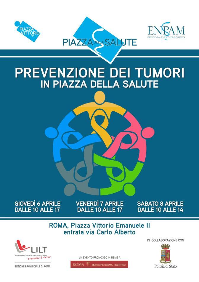 """6,7,8 aprile 2017 """"Prevenzione dei Tumori in Piazza della Salute"""" a Piazza Vittorio"""