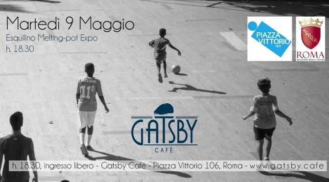 9 maggio 2017 Esquilino Melting – pot Expo presso Gatsby Cafè