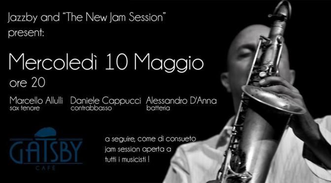 10 maggio 2017 Jazzby and The New Jam Session del Mercoledì sera da Gatsby