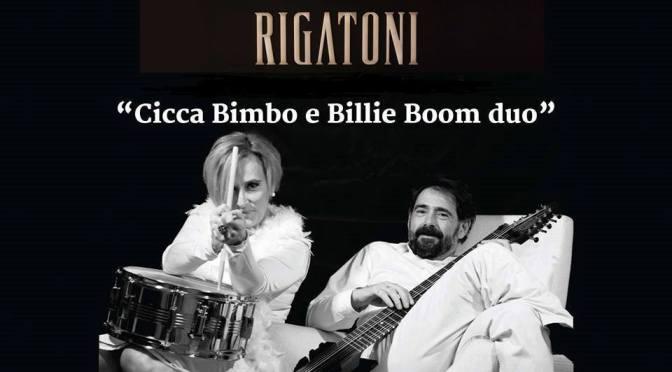 20 maggio 2017 #MusicEat con Cicca Bimbo & Billie Boom alla Locanda Rigatoni