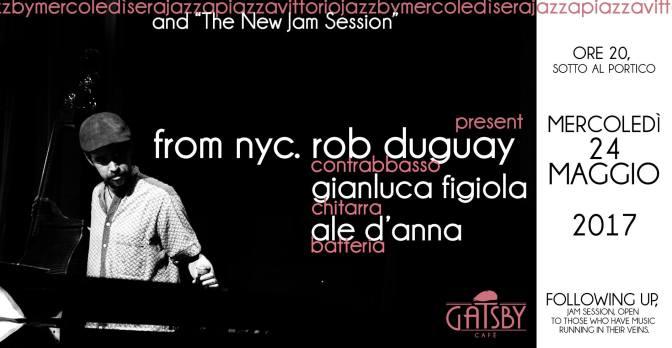 """24 maggio 2017 """"The new jam session – Rob Duguay"""" al Gatsby Cafè"""