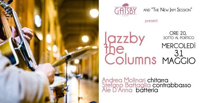 """31 maggio 2017 """"Jazzby the columns"""" al Gatsby Cafè"""
