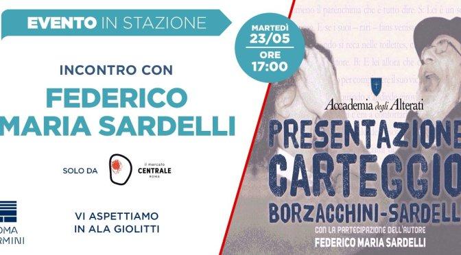 """23 maggio 2017 presentazione del libro """"Carteggio Borzacchini-Sardelli 1996-2014"""" al Mercato Centrale"""