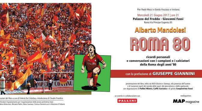 """21 giugno 2017 presentazione del libro """"Roma 80"""" presso il Palazzo del Freddo – Fassi"""