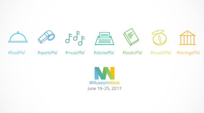 19 – 25 giugno #MuseumWeek 2017