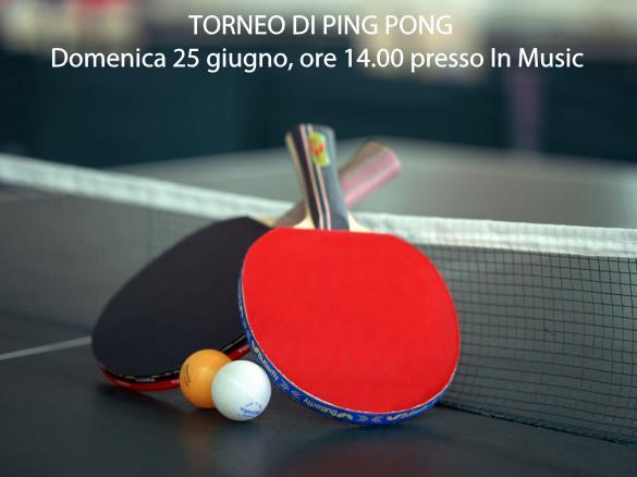 25 giugno 2017 Torneo di Ping Pong presso In Music