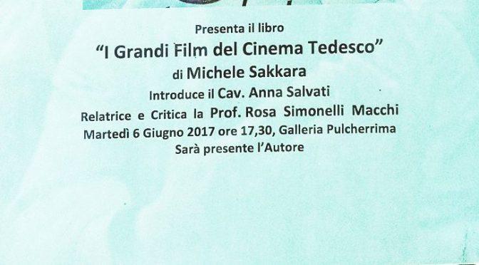 """6 giugno 2017 presentazione del libro """"I Grandi Film del Cinema Tedesco"""" presso la Galleria """"Pulcherrima"""""""
