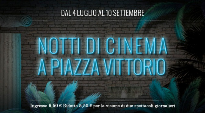 29 luglio 2017: il programma odierno di Notti di Cinema a Piazza Vittorio
