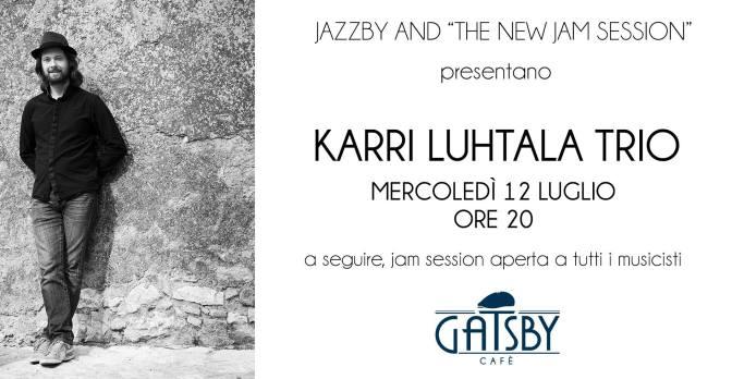 12 luglio 2017 Karri Luhtala Trio al Gatsby Cafè