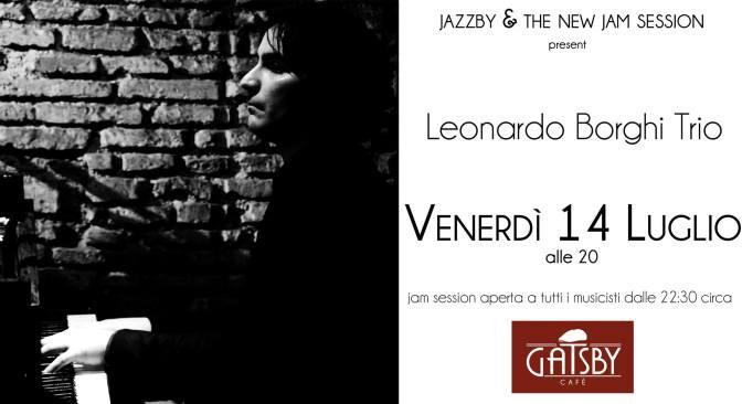 14 luglio 2017 Leonardo Borghi Trio al Gatsby Cafè