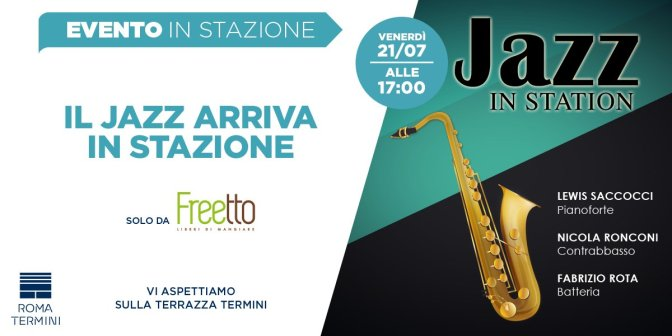 21 luglio 2017 Jazz in Station presso la Terrazza Termini