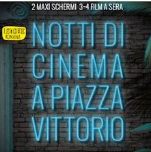 10 agosto 2017: il programma odierno di Notti di Cinema a Piazza Vittorio
