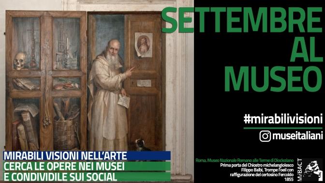 1-30 settembre #MIRABILIVISIONI la nuova campagna social per il mese di settembre dei Musei Statali