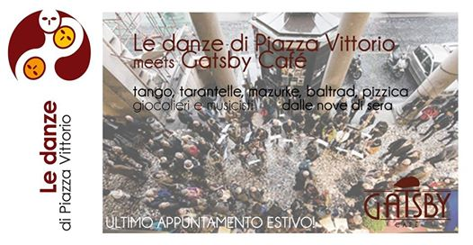 19 settembre 2017 Ultimo appuntamento estivo con le Danze di Piazza Vittorio al Gatsby Cafè