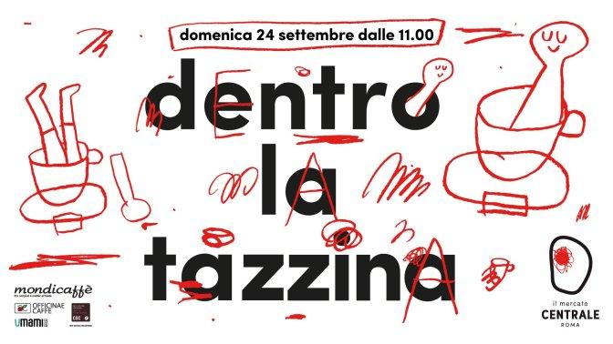 """24 settembre 2017 """"Dentro la Tazzina"""" al Mercato Centrale"""