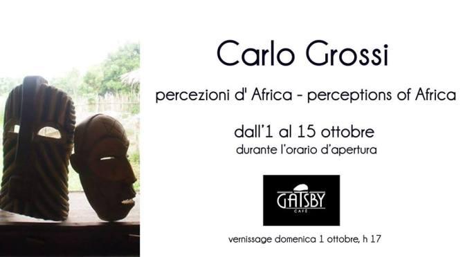 """1 – 15 ottobre """"Percezioni d'Africa"""" al Gatsby CAfè"""