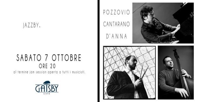 7 ottobre 2017 The New Jam Session – Pozzovio, Cantarano, D'Anna al Gatsby Cafè