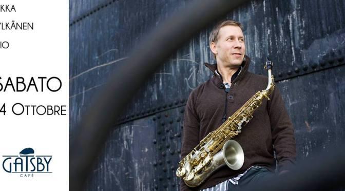 "14 ottobre 2017 ""The New Jam Session – Pekka Pylkkanen Trio"" al Gatsby Cafè"