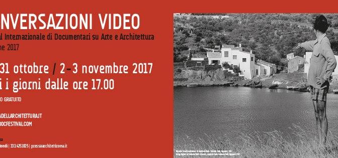 """30/31 ottobre – 2/3 novembre 2017 """"Conversazioni Video"""" alla Casa dell'Architettura"""