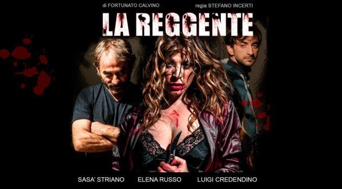 "12 – 15 ottobre 2017 ""La Reggente"" al Teatro Brancaccino"