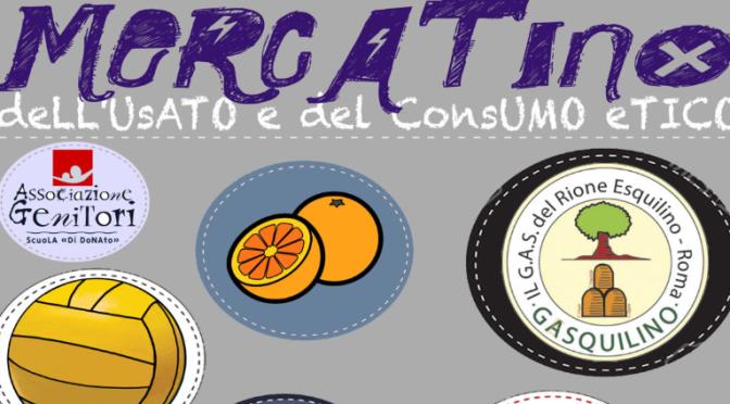 """15 ottobre 2017 """"Mercatino dell'usato e del consumo etico"""" presso la Scuola Di Donato"""
