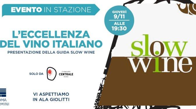 """9 novembre 2017 """"Slow Wine 2018"""" al Mercato Centrale Roma"""