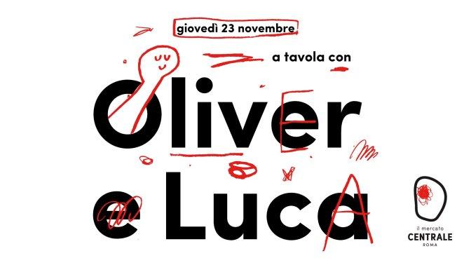 """23 novembre 2017 """"A tavola con Oliver e Luca"""" al Mercato Centrale"""