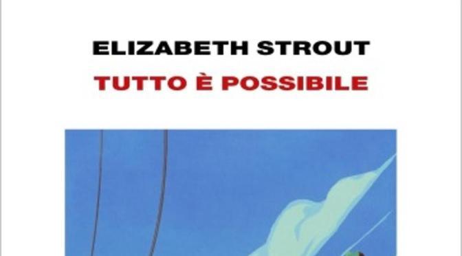 """Venerdì 10 novembre ultimo incontro di lettura condivisa su""""E. Strout, Tutto è possibile"""" presso Punto Einaudi Merulana"""