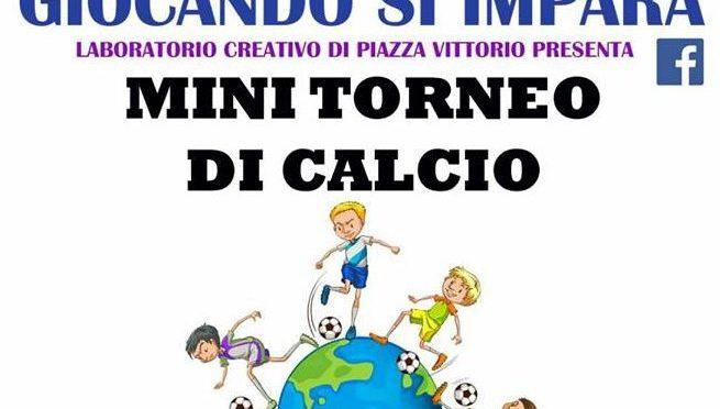 """16 dicembre 2017 per """"Giocando si impara"""" Mini Torneo di Calcio a Piazza Vittorio"""