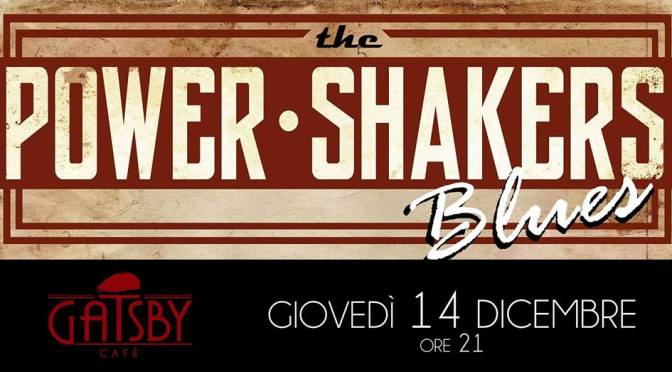 "14 dicembre 2017 ""The Power Shakers"" al Gatsby Cafè"