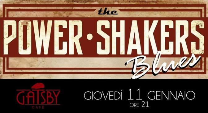 """11 gennaio 2018 """"Power Shakers – Blues delle Origini"""" al Gatsby Cafè"""