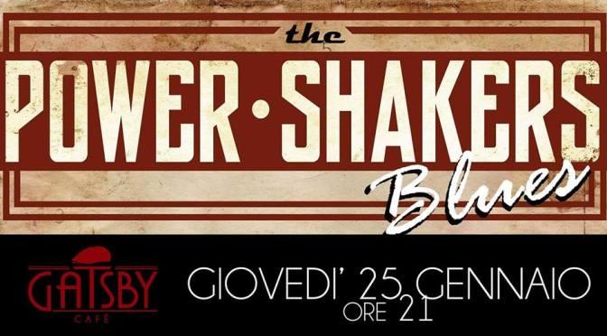 """25 gennaio 2018 """"Power Shakers – Blues delle Origini"""" al Gatsby Cafè"""