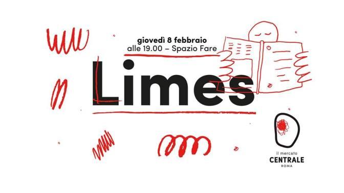 """8 febbraio 2018 Presentazione del nuovo numero di """"Limes"""" al Mercato Centrale"""