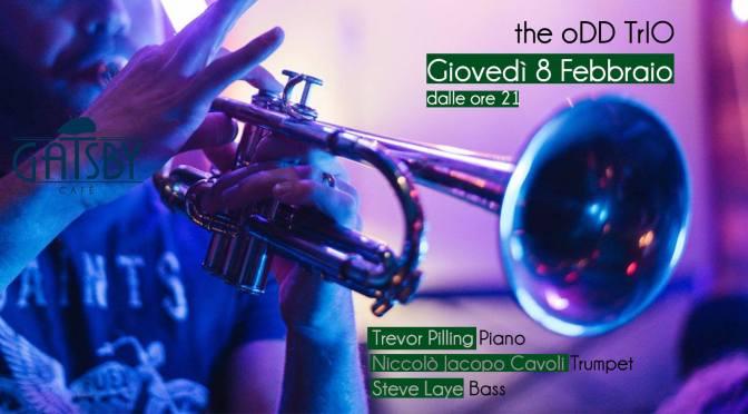 """8 febbraio 2018 """"The Odd Trio – Improvvisazione Jazz su standards e inediti"""" al Gatsby Cafè"""