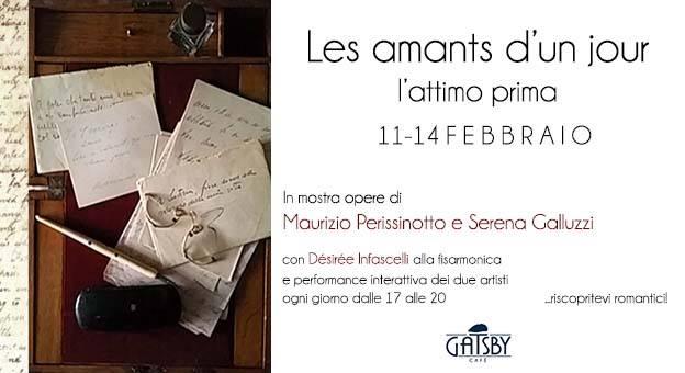 """11 – 14 febbraio 2018 """"Les Amants d'un jour – Mostra/Performance per S. Valentino"""" al Gatsby Cafè"""