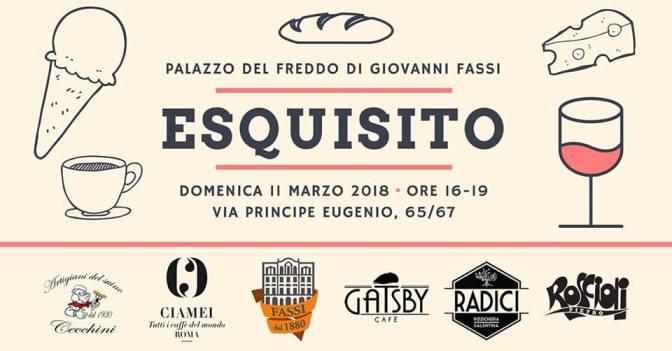 """11 marzo 2018 """"Esquisito"""" presso il Palazzo del Freddo – Fassi"""