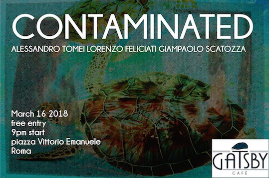 """16 marzo 2018 """"Contaminated"""" al Gatsby Cafè"""