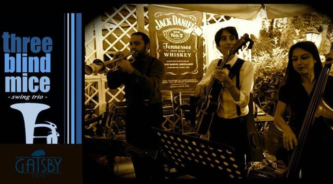 "7 aprile 2018 ""Three Blind Mice – '30 Swing Trio"" al Gatsby Cafè"