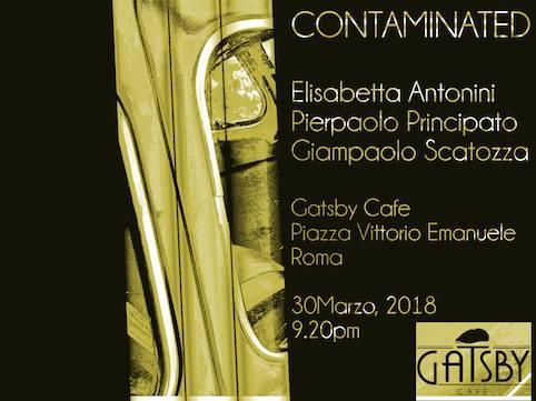 """30 marzo 2018 """"Contaminated"""" al Gatsby Cafè"""