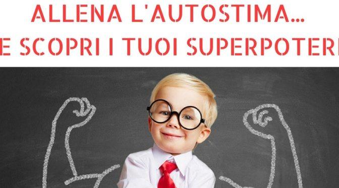 """27 marzo 2018 """"Allena l'autostima e scopri i tuoi superpoteri"""" al Mercato Centrale Roma"""